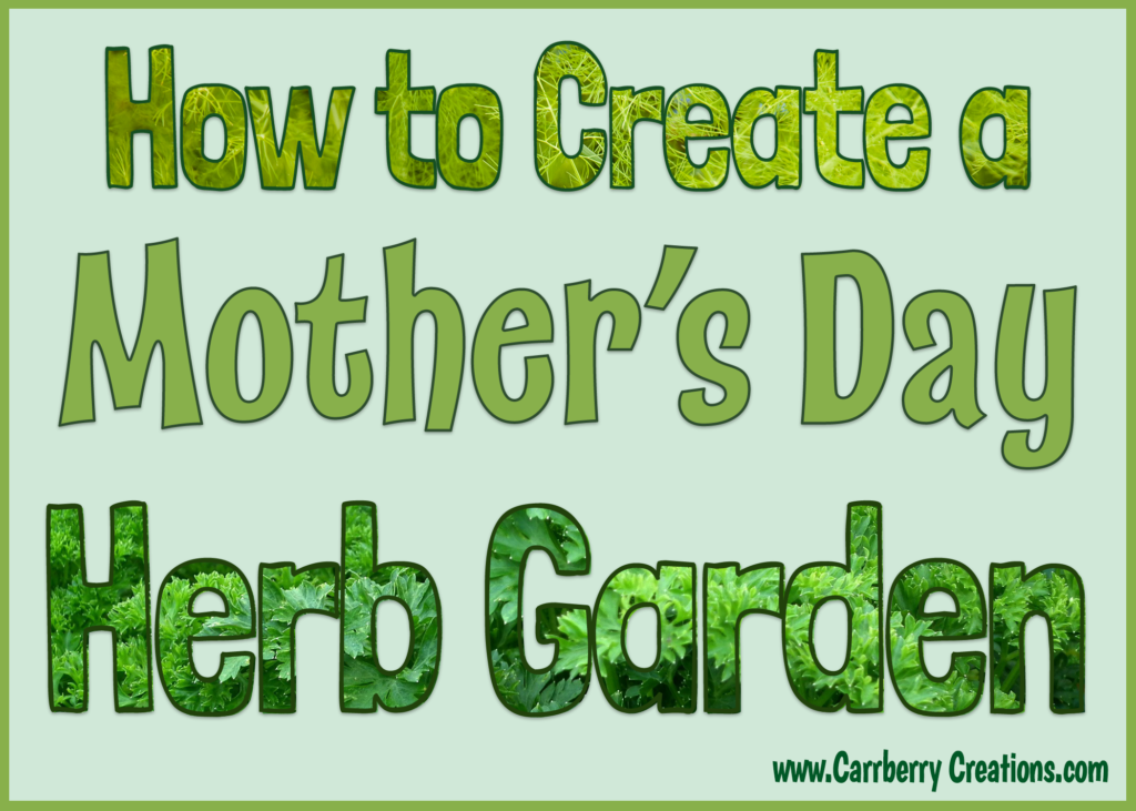 Mothers Day Herb Garden Easy Idea
