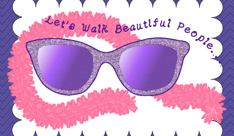 Let's Walk Beautiful People… A Linky Party