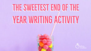 Looking for a Super Sweet End of the Year Writing Activity?