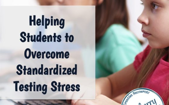 How to Battle Standardized Testing Stress