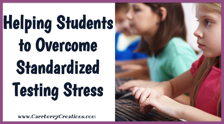 Helping Students Overcome Standardized Testing Stress