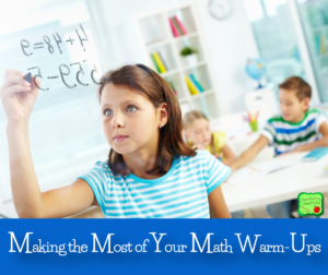 How to Make the Most of Your Math Warm-Ups