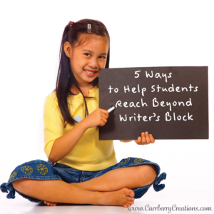 5 Ways to Help Students Reach Beyond Writer's Block