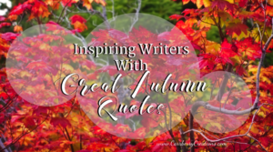 Inspiring Writers With Great Autumn Quotes