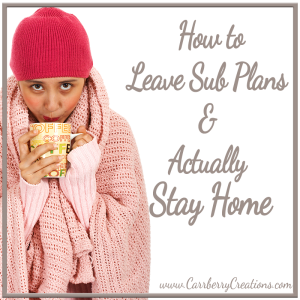 How You Can Leave Sub Plans and Actually Stay Home