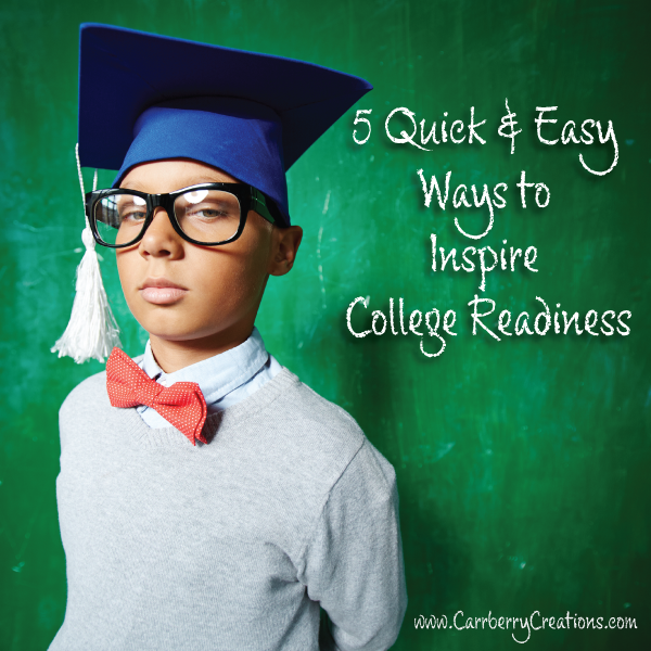 5 Quick & Easy Ways to Inspire College Readiness