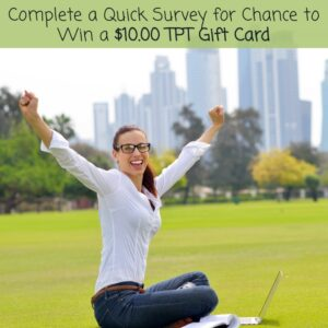Complete a Survey and Enter to Win a $10.00 TPT Gift Card