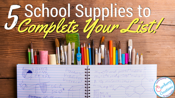 5 School Supplies to Complete Your List